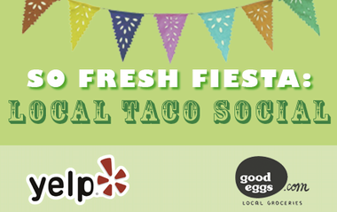 So Fresh Fiesta: Local Taco Social - Wed, 4/16 from 6-8pm